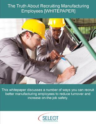 The Truth About Recruiting Manufacturing Employees [WHITEPAPER]